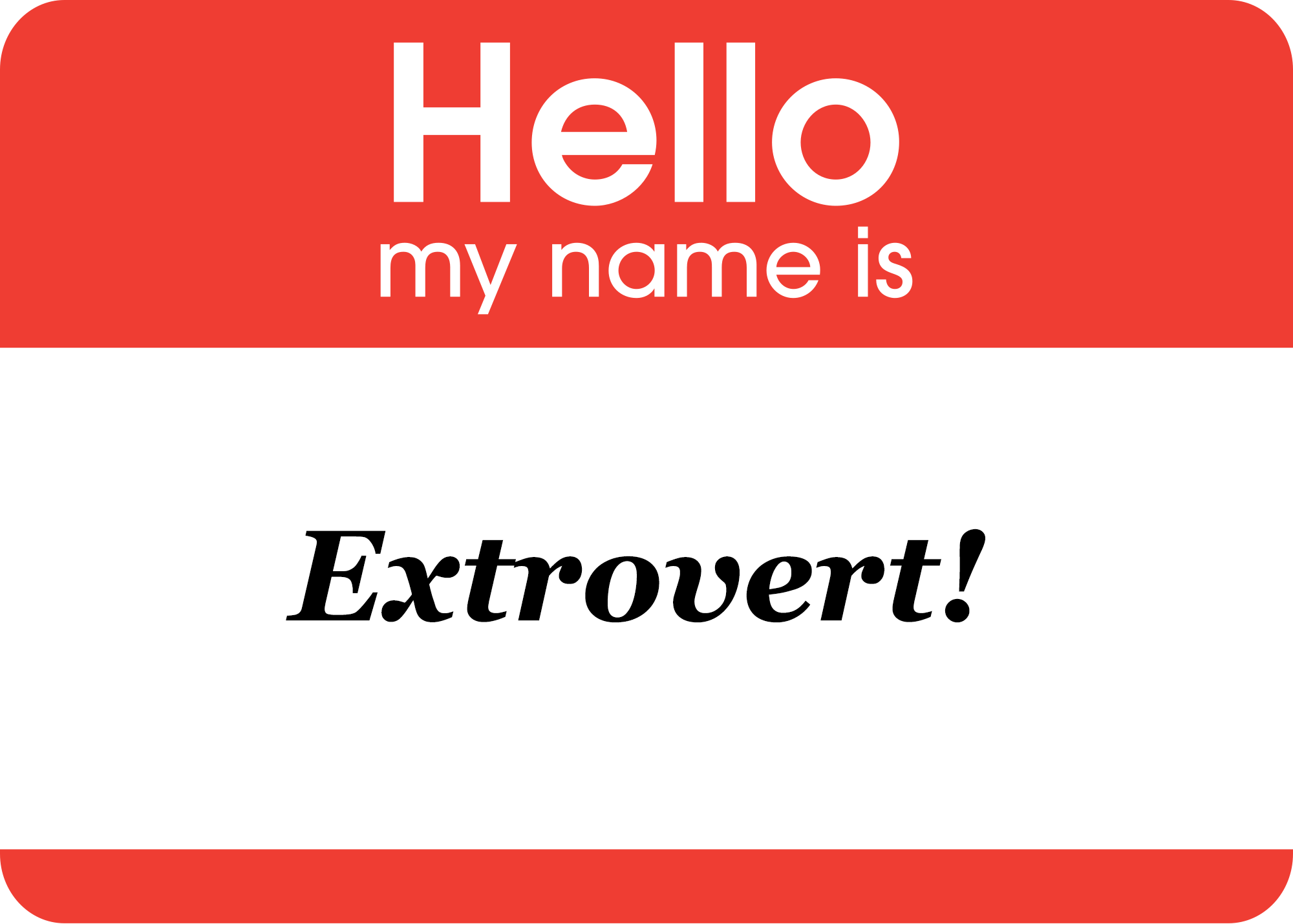 Hello My Name Is Extrovert
